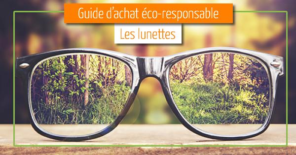 1c3d9482c7ff52 Des lunettes plus écolo, c est possible !