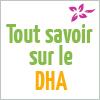 Tout savoir sur le DHA