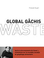 tristram-stuart-Global-Gâchis