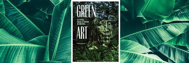 Sélection livre - Green Art - La nature, milieu et matière de création