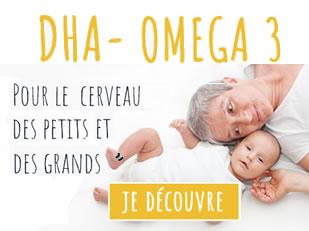 DHA - OMEGA 3 POUR LE DÉVELOPPEMENT DU CERVEAU