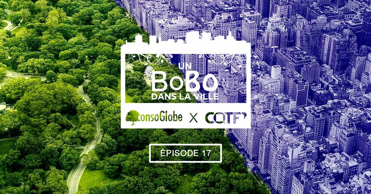 Podcast - Un BoBo dans la Ville #17 : Pipi popo et toujours écolo
